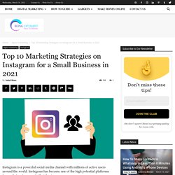Best Instagram Marketing Strategies For Small Businesses In 2021