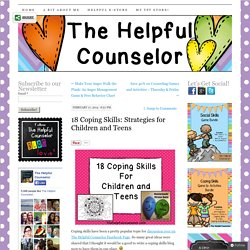 18 Coping Skills: Strategies for Children and Teens - The Helpful Counselor