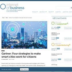 Gartner: Four strategies to make smart cities work for citizens