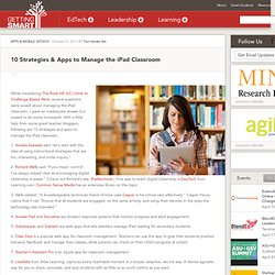 10 Strategies & Apps to Manage the iPad Classroom - Getting Smart by Tom Vander Ark - edapps, edchat, EdTech, ipaded, mobile learning, moblieed