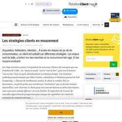 Les stratégies clients en mouvement