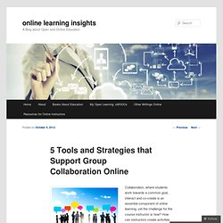5 Tools and Strategies that Support Group Collaboration Online