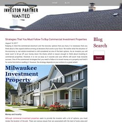 Strategies That You Must Follow To Buy Commercial Investment Properties