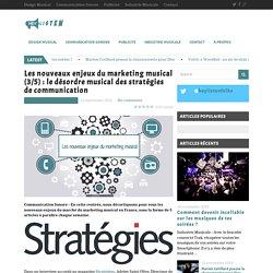Les nouveaux enjeux du marketing musical (3/5) : le désordre musical des stratégies de communication  - Hey ListenHey Listen