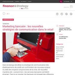 Marketing bancaire : les nouvelles stratégies de communication dans le retail