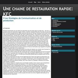 II Les Stratégies de Communication et de production - Une chaine de restauration rapide: KFC