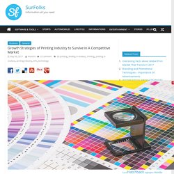 Growth Strategies of Printing Industry to Survive in A Competitive Market