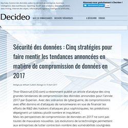 Sécurité des données : Cinq stratégies pour faire mentir les tendances annoncées en matière de compromission de données en 2017