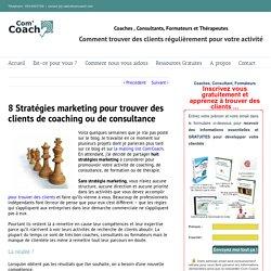 Stratégies Marketing : 8 façons de promouvoir son activité de coaching et de consultance