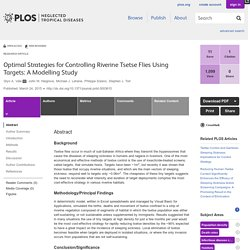 PLOS 24/03/15 Optimal Strategies for Controlling Riverine Tsetse Flies Using Targets: A Modelling Study