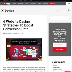 6 Website Design Strategies To Boost Conversion Rate - Sparx IT Solutions