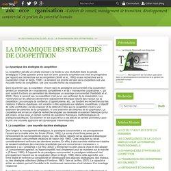 LA DYNAMIQUE DES STRATEGIES DE COOPETITION - Le blog de tfoconseil.over-blog.com