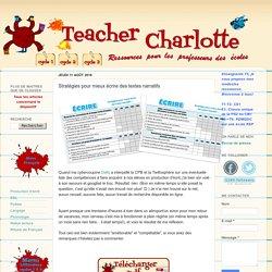 Teacher Charlotte: Stratégies pour mieux écrire des textes narratifs
