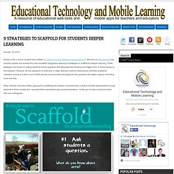 9 Strategies to Scaffold for Students Deeper Learning