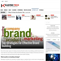 Top Strategies For Effective Brand Building