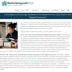 3 Strategies to Encourage Students to Complete the Pre-Class Work in the Flipped Classroom - Barbi Honeycutt, Ph.D.