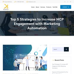 Top 5 Strategies to Increase HCP Engagement with Marketing Automation