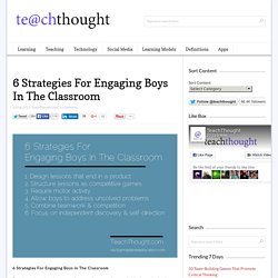 6 Strategies For Engaging Boys In The Classroom