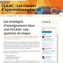 Les stratégies d'enseignement dans une #CLAAC: une question de risque