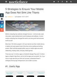 5 Strategies to Ensure Your Mobile App Does Not Sink Like Titanic