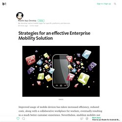 Strategies for an effective Enterprise Mobility Solution