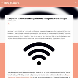 Competent Guest Wi-Fi strategies for the entrepreneurial challenged