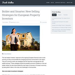 Bolder and Smarter: New Selling Strategies for European Property Investors