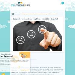 ▷ 6 stratégies pour améliorer l'expérience client à l'ère du digital