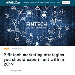 9 fintech marketing strategies you should experiment with in 2019 - Digital Authority