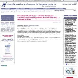 Rencontre Virtuelle FLE : « Activités et stratégies d'expression pour des apprenants de niveaux B1 et B2 » - Mercredi 24 février
