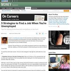 5 Strategies to Find a Job When You're Unemployed