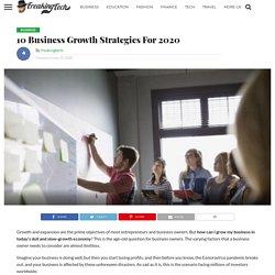 10 Business Growth Strategies For 2020 - Freakingtech.com