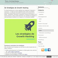 82 Stratégies de Growth Hacking « Tony Archambeau