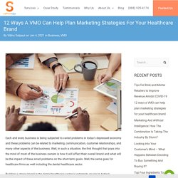12 ways a VMO can help plan marketing strategies for your healthcare brand