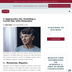 5 Approaches for Assisting a Loved One with Dementia