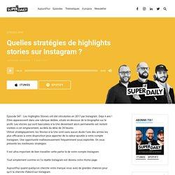 Quelles stratégies de highlights stories sur Instagram ?