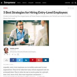 5 Best Strategies for Hiring Entry-Level Employees