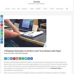 5 Winning Strategies to Perfect your Next Homework Paper - Asktohow