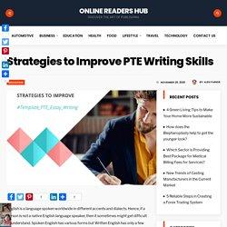 Strategies to Improve PTE Writing Skills