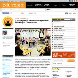 3 Strategies to Promote Independent Thinking in Classrooms
