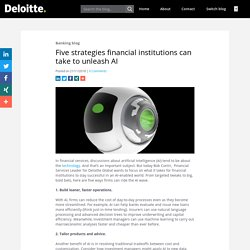 Five strategies financial institutions can take to unleash AI - Banking blog