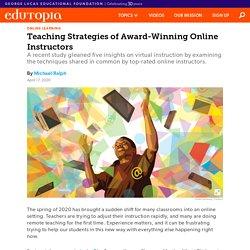 5 Teaching Strategies of Award-Winning Online Instructors
