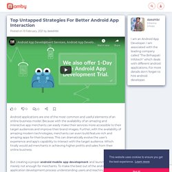 Top Untapped Strategies For Better Android App Interaction