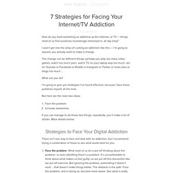 7 Strategies for Facing Your Internet/TV Addiction
