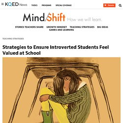 Strategies to Ensure Introverted Students Feel Valued at School