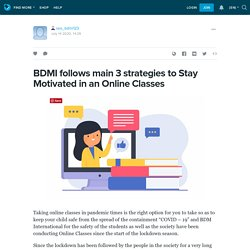 BDMI follows main 3 strategies to Stay Motivated in an Online Classes : seo_bdmi123 — LiveJournal