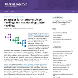 Strategies for alternate subject headings and maintaining subject headings - Hanging Together