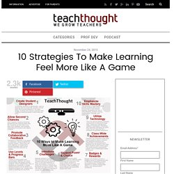 10 Strategies To Make Learning Feel More Like A Game -