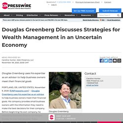 Douglas Greenberg Discusses Strategies for Wealth Management in an Uncertain Economy