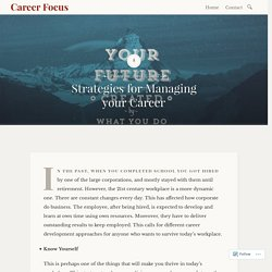 Strategies for Managing your Career – Career Focus